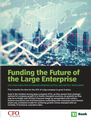Funding the Future of the Large Enterprise